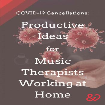 COVID-19 Cancellations - COVID Music Therapy Ideas for Music Therapists Working from Home   Heart a