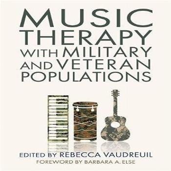 Music Therapy with Military and Veteran Populations