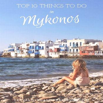 Mykonos Travel Guide: Top 10 Things To Do in Mykonos | Travel With a Silver Lining 10 fab things to