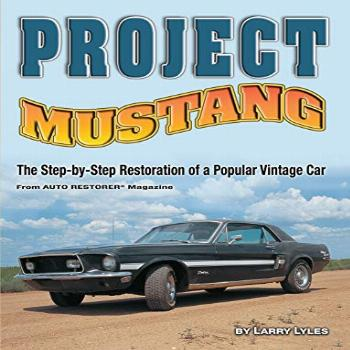 Project Mustang: The Step-by-Step Restoration of a Popular