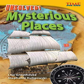 Unsolved! Mysterious Places (TIME FOR KIDS® Nonfiction