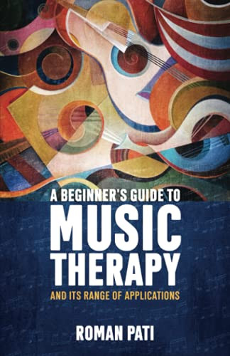 A Beginners Guide To Music Therapy and Its Range Of